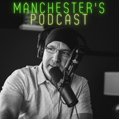 Manchester's Podcast