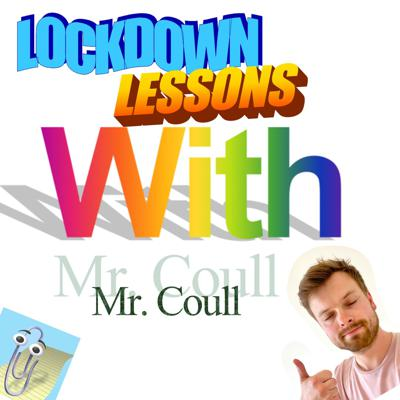 Lockdown Lessons with Mr. Coull