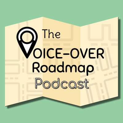 The Voice-Over Roadmap Podcast
