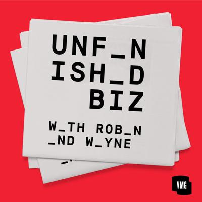 Unfinished Biz with Robin and Wayne