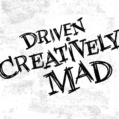 Driven Creatively Mad