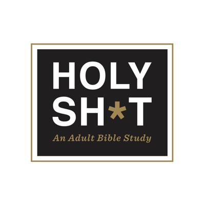 Holy Sh*t: An Adult Bible Study