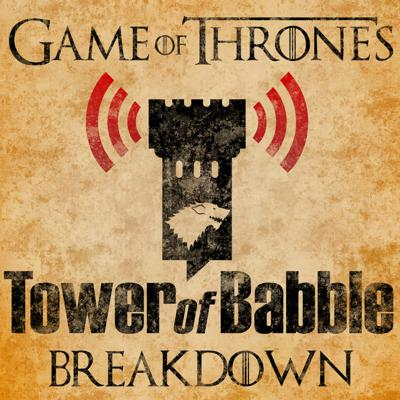 Game of Thrones: Tower of Babble Breakdowns