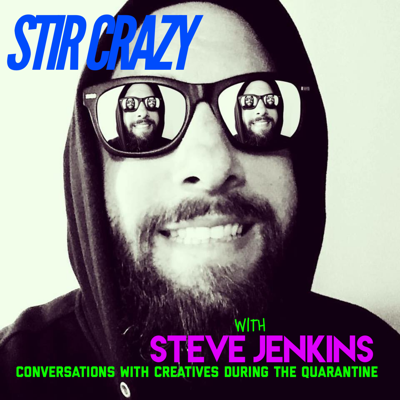 """Welcome to """"Stir Crazy with Steve Jenkins: Conversations With Creatives During The Quarantine""""! In each episode, acclaimed bassist Steve Jenkins interviews a different musician/creative and discusses life since the pandemic as well as other things pertaining to music, culture and society."""