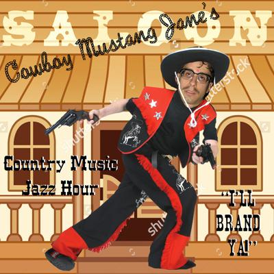 Cowboy Mustang Jane's Country Music Jazz Hour
