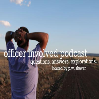 Officer Involved Podcast - Officer Involved Project