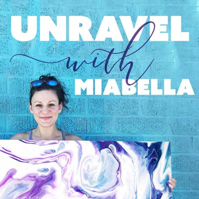 Unravel with Miabella Podcast
