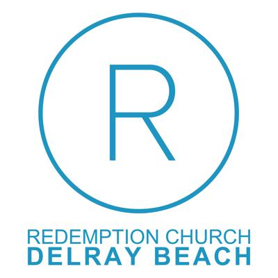 Redemption Church Delray Beach Sunday Sermons