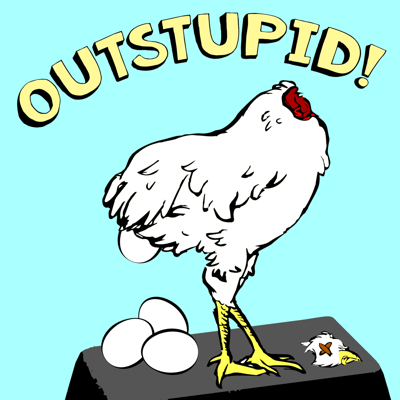 Outstupid!