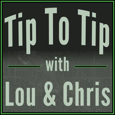 Tip To Tip with Lou & Chris