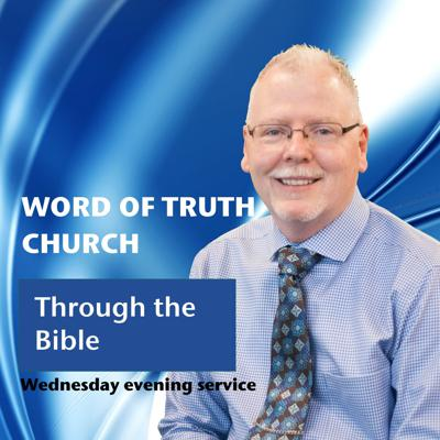 Word of Truth Church Wed PM Service