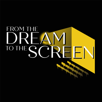 From The Dream to the Screen Podcast
