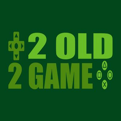 2 Old 2 Game