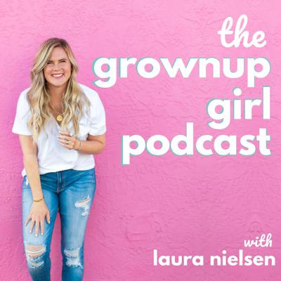 The Grownup Girl Podcast