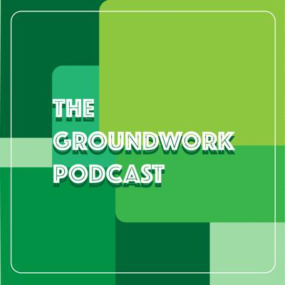 The Groundwork Podcast