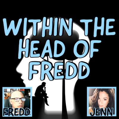 WITHIN THE HEAD OF FREDD PODCAST