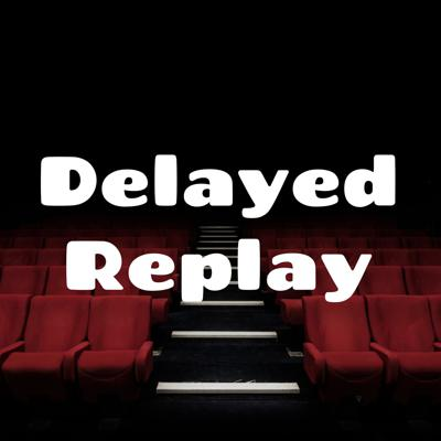 Delayed Replay