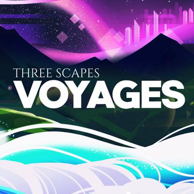 Three Scapes: Voyages