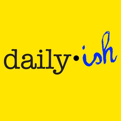 Daily•ish Show