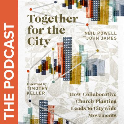 Together for the City - The Podcast