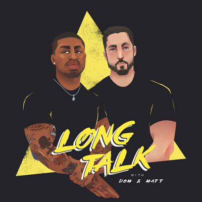 Long Talk is a weekly podcast featuring Personal Trainers / Entrapreneurs Dom & Matt shooting the sh*t discussing everyday life, fitness, relationships and Iggy Azalea? It's uncut, raw and random. ENJOY! Recorded at Apex Training Centre. Instagram: @thelongtalkpodcast @dontcalldom @matthew_pasquale Email: thelongtalkpodcast@gmail.com
