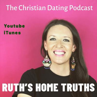 Home Truths: Traditional Dating Truths for the Modern Christian Woman