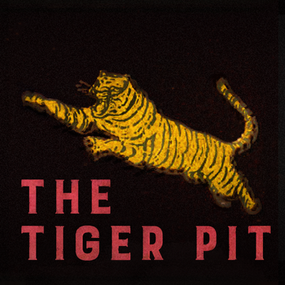 The Tiger Pit Podcast