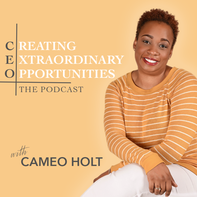 Creating Extraordinary Opportunities - The Podcast