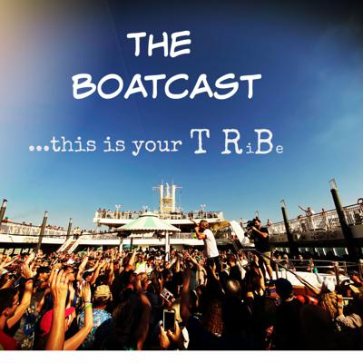 The BoatCast...  this is your TRiBe