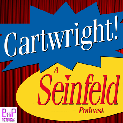 Cartwright! A Seinfeld Podcast is the passion project of two lifelong fans of the hit television sitcom, 'Seinfeld'! On the podcast, Adam and Corey breakdown and review every episode from the show's nine year run. If you love 'Seinfeld' as much as they do then you won't want to miss a single moment! You can find the complete show archive at www.patreon.com/Cartwright This podcast is part of the BFOP Network
