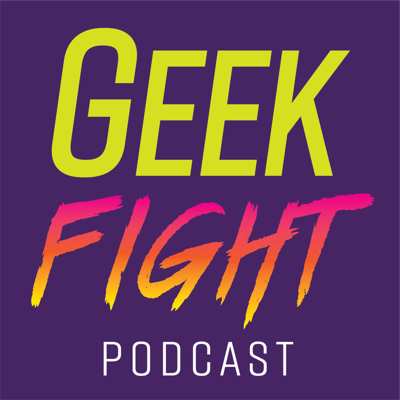 Geek Fight Podcast
