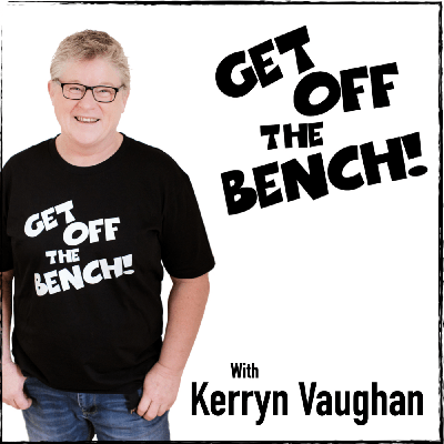 Get Off The Bench podcast showcases people who have backed themselves and are having a go, in the hope that others will be inspired to 'get off the bench' and do the thing they've always wanted to do.