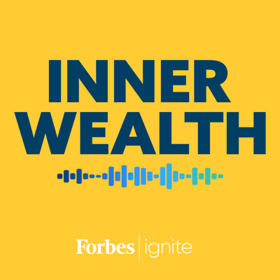 Welcome to Inner Wealth, the Forbes Ignite podcast. Each week, you'll hear our conversations with unique, creative, and innovative individuals across a variety of industries. Listen in as these intellectually-curious explorers share how they are redefining what it means to be successful today.