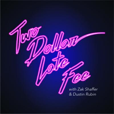 Two Dollar Late Fee is a celebration of the greatest decade of entertainment, the 1980s! Zak Shaffer and Dustin Rubin pick a movie and corresponding song from the 80s to discuss and champion! Along the way they discuss moments in history during the movies release. Celebrities from the 80s are also profiled and interviewed!