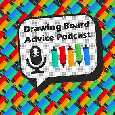 Welcome to the Drawing Board advice podcast, where you have questions, and we are the least most qualified to answer them! Confused? So are we! Email any questions to: DrawingBoardShow@gmail.com
