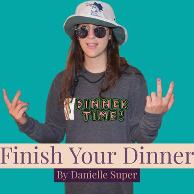 Finish Your Dinner