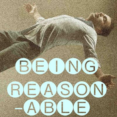 Being Reasonable is the weekly conversation show that focuses on how we have arrived on our deeply-held views and our desire to know what is true.