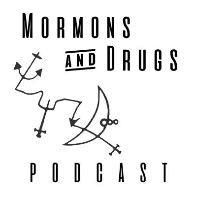 Mormons and Drugs Podcast