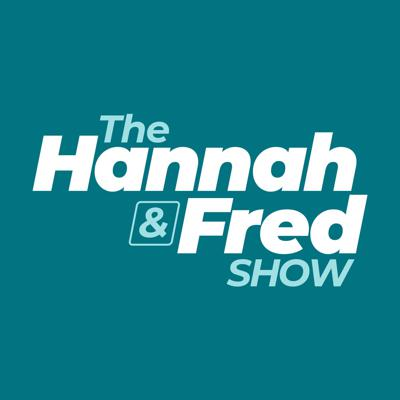 The Hannah & Fred Show