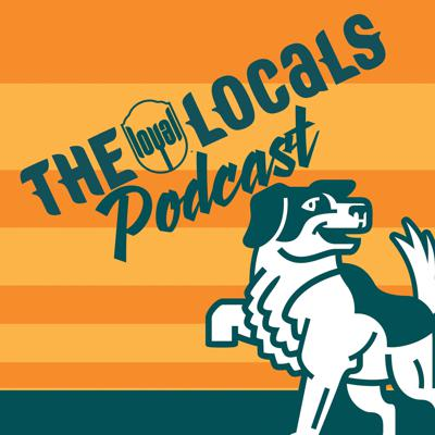 The Loyal Locals Podcast