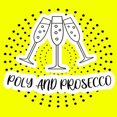 Poly and Prosecco