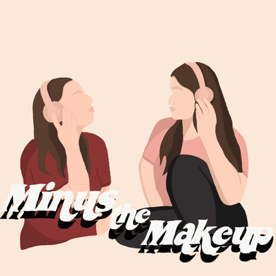 Minus The Makeup Podcast