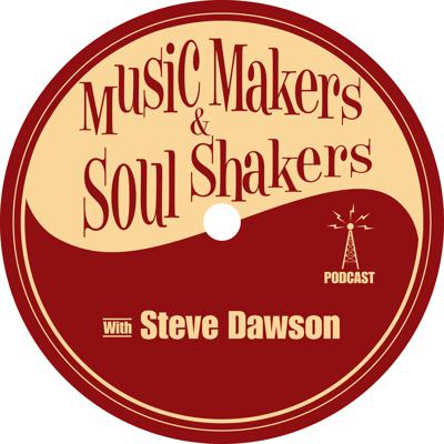 Music Makers and Soul Shakers with Steve Dawson