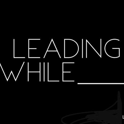 LeadingWhile Podcast