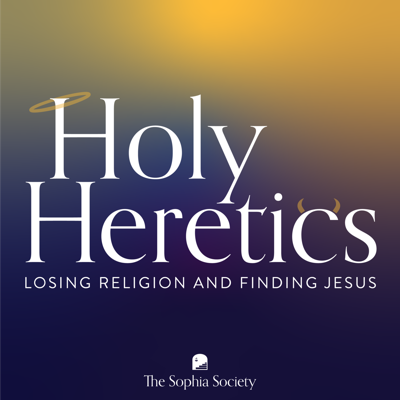 Holy Heretics: Losing Religion and Finding Jesus