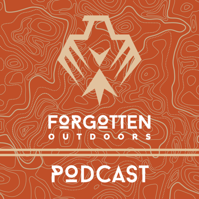 Forgotten Outdoors Podcast