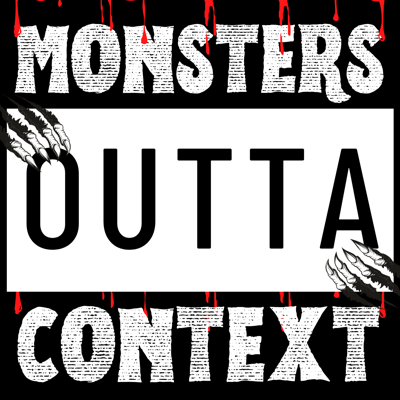 Monsters Outta Context