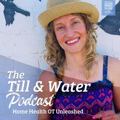 The Till & Water Podcast