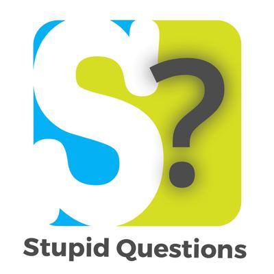 Stupid Questions Podcast