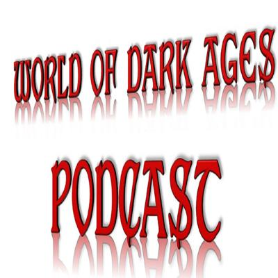World of Dark Ages Podcast